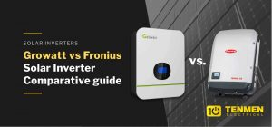 10. Growatt vs Fronius Solar Inverter Comparative guide
