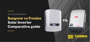 9. Sungrow vs Fronius Solar Inverter Comparative guide