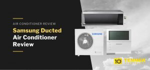 Samsung Ducted Air Conditioner Review