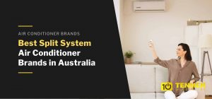 Best Split SystemAir Conditioner Brands in Australia